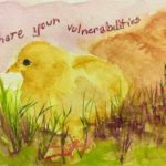 "Original painting of two chicks and quote ""Share Your Vulnerabilities"""